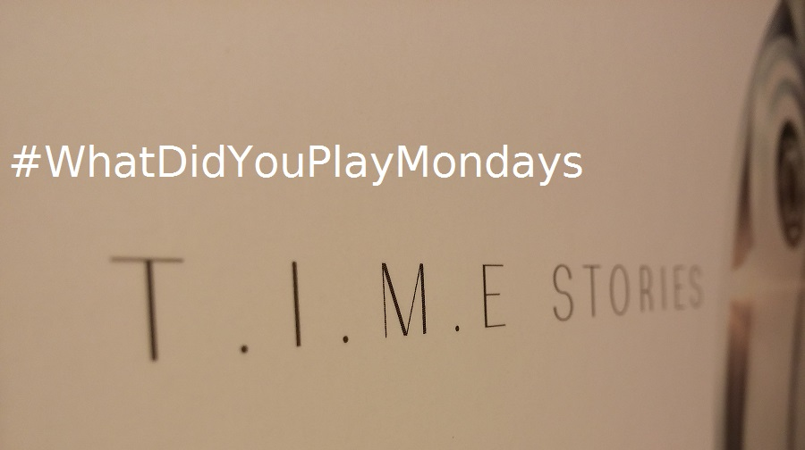 What_Did_You_Play_Mondays_T.I.M.E Stories